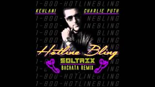Video Kehlani & Charlie Puth - Hotline Bling (DJ Soltrix Bachata Remix) download MP3, 3GP, MP4, WEBM, AVI, FLV Oktober 2018