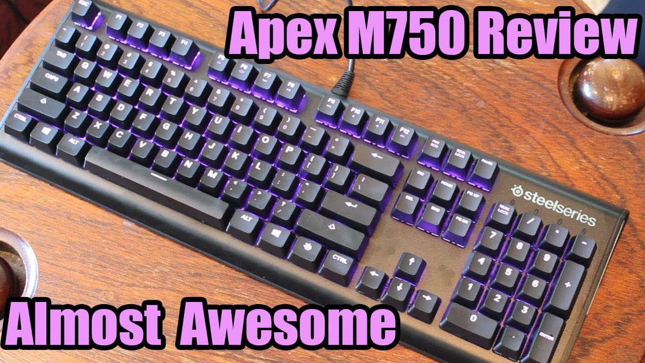 7d0a7455b0f Steelseries Apex M750 RGB Mechanical Keyboard Review - YouTube