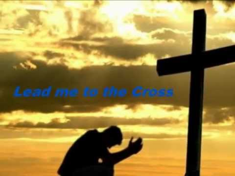 Lead Me to the Cross by Women of Faith (Video With Lyrics)