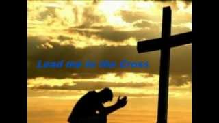 Lead Me to the Cross by Women of Faith ( With Lyrics)