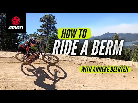 How To Ride A Berm On A Mountain Bike | Pro Cornering Skills With Anneke Beerten
