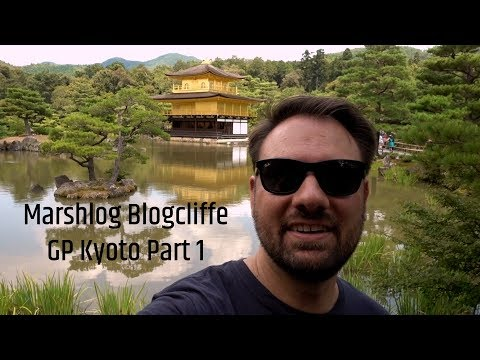 Marshlog Blogcliffe - GP Kyoto Part 1