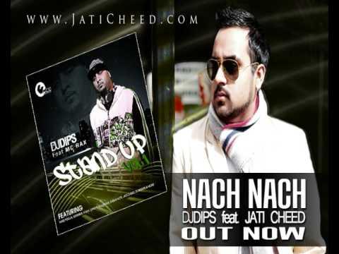 DJ DIPS feat JATI CHEED - Nach Nach - STAND UP VOL 1