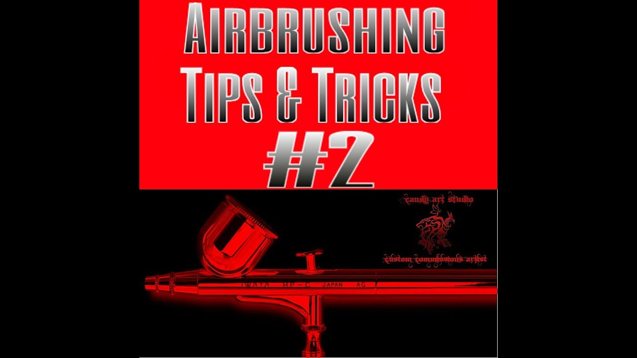 Airbrushing tips and tricks
