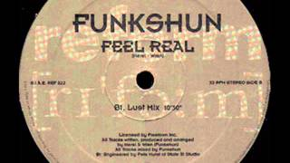 FUNKSHUN - FEEL REEL (LUST MIX)