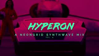 HYPERON - A NEONGRID SYNTHWAVE MIX