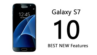 10 Best NEW Features of the Samsung Galaxy S7