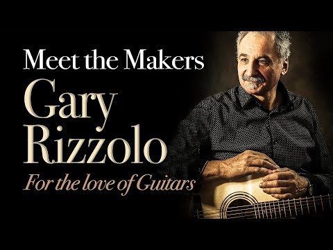 Meet the Makers - Gary Rizzolo - For the Love of Guitars