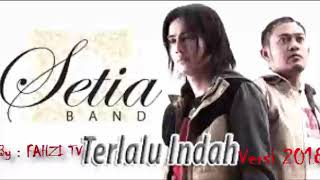 Setia Band Terlalu Indah Full HD 2018