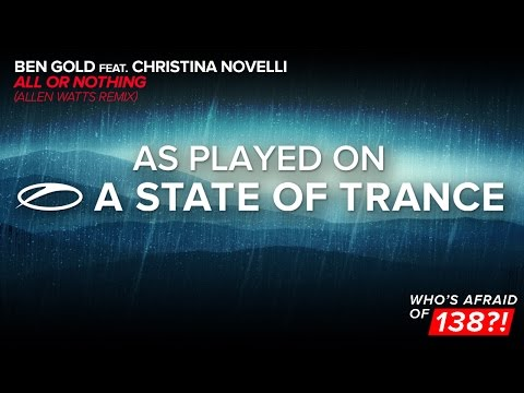Ben Gold feat. Christina Novelli - All Or Nothing (Allen Watts Remix) [A State Of Trance 756]