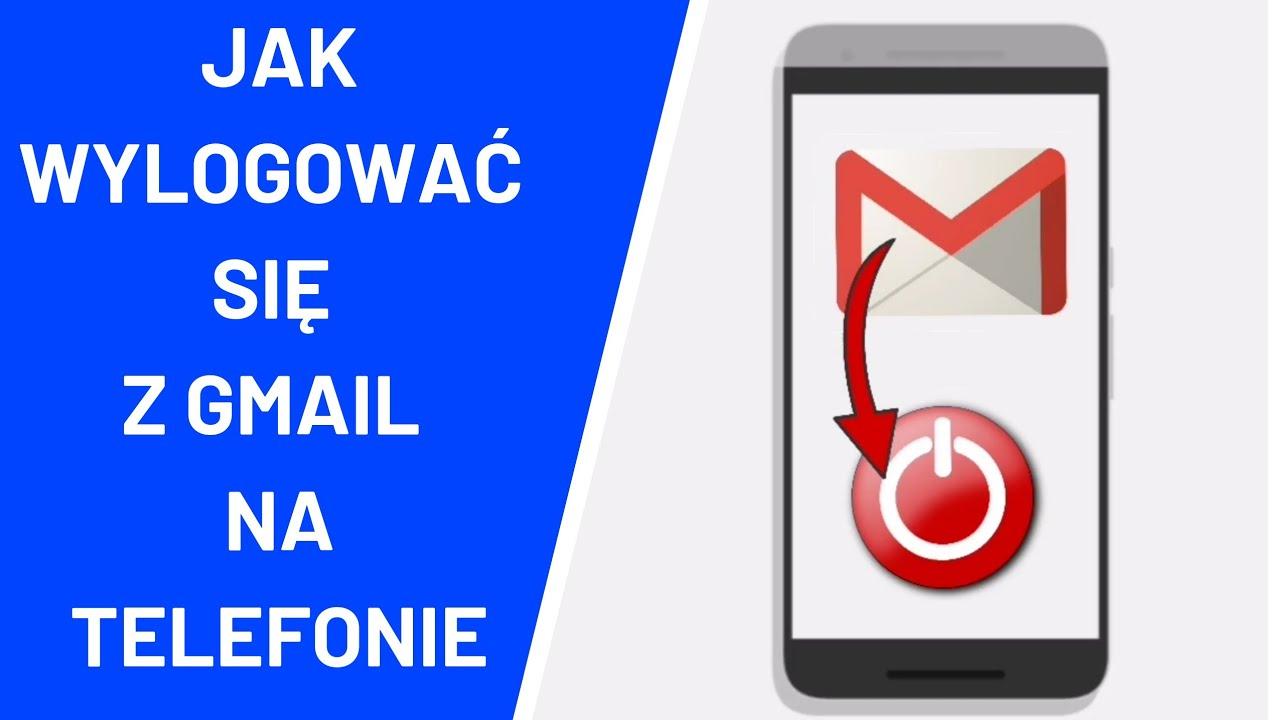 Jak wylogować się z Gmail na telefonie ? - YouTube