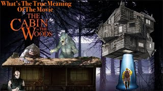 What's The True Meaning Of The Movie The Cabin In The Woods?