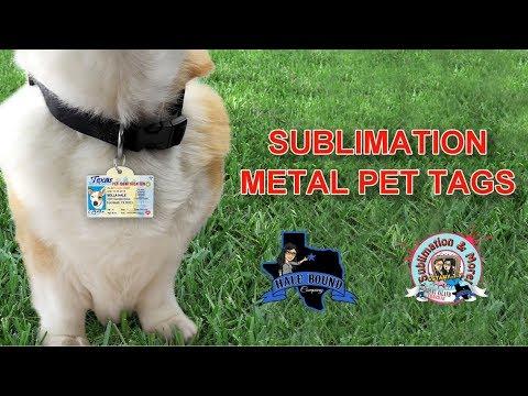 SUBLIMATION METAL PET TAGS