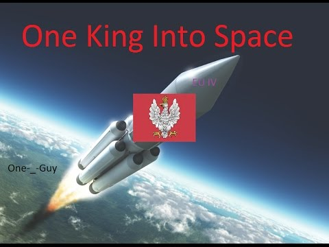 [EU IV Rights of Man] [One King Into Space] Might Have Been A Mistake Part 2