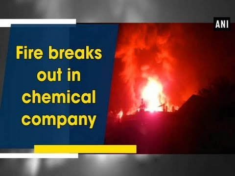 Fire breaks out in chemical company - Gujarat News