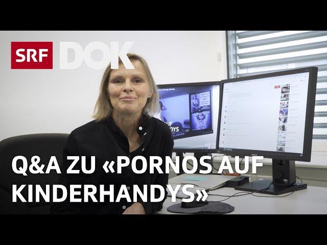 Q&A zur Reportage «Pornos auf Kinderhandys»   SRF DOK
