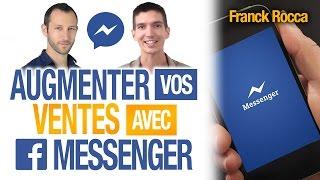 Comment AUGMENTER vos VENTES avec FACEBOOK MESSENGER ? (Franck ROCCA)