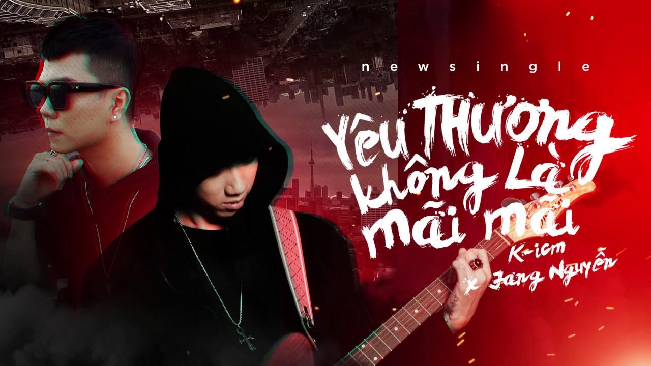 [ Teaser ] YÊU THƯƠNG KHÔNG LÀ MÃI MÃI | K-ICM ft Jang Nguyễn