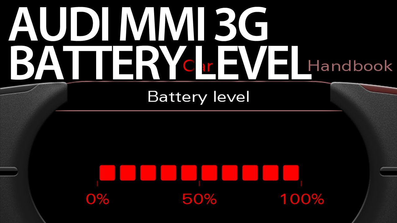 Audi MMI battery level status 2G 3G - mr-fix info