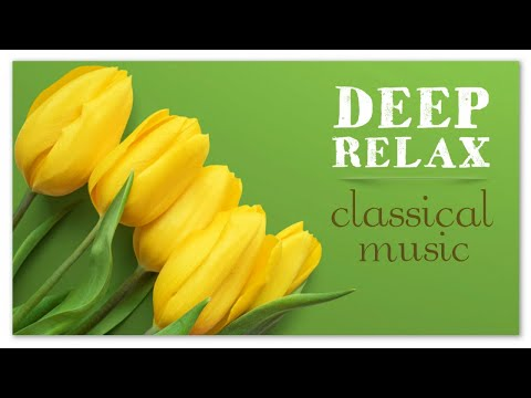 Deep Relax Classical Music