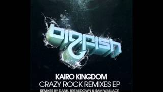 Kairo Kingdom - Das Knarz (Sam Wallace Remix) [Big Fish Recordings]
