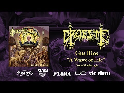 GRUESOME - A Waste of Life (Drum Playthrough with Gus Rios)