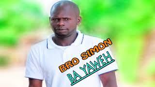 BRO SIMON Ba YaWeh Latest 2019 hit audio Zed Gospel