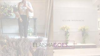 Elaisha Goes...to Club Monaco   #Vlune 2