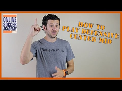 How To Play Defensive Center Midfield in Soccer