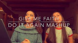 give me faith/do it again mashup