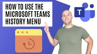 How To Use The Microsoft Teams History Menu