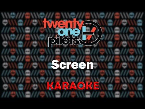 Twenty One Pilots - Screen (Karaoke)