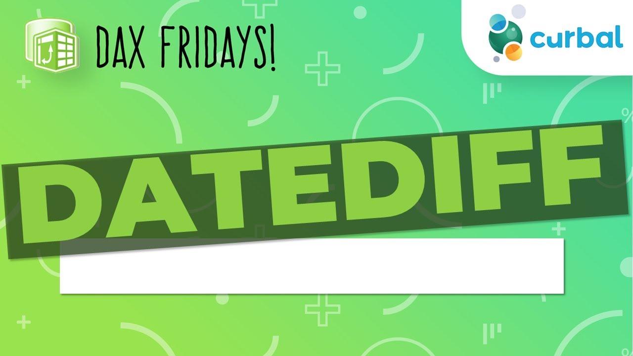 DAX Fridays! #17: DATEDIFF