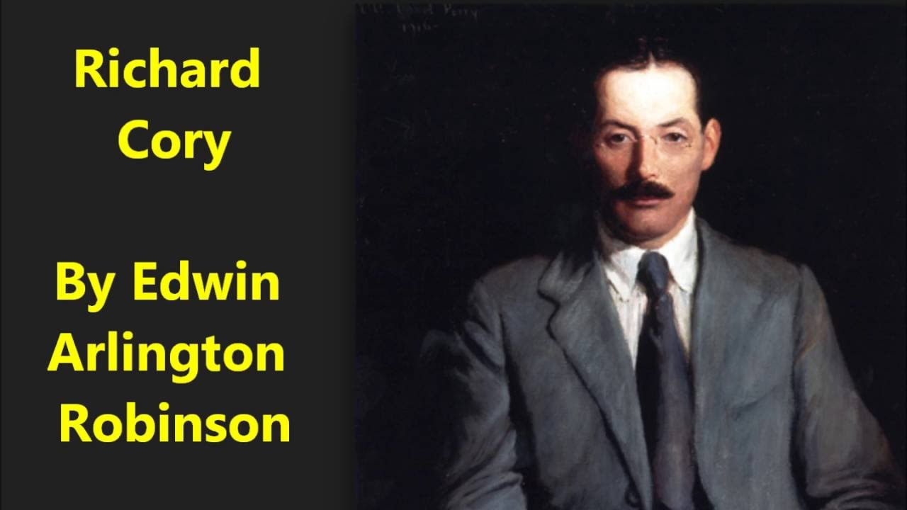 an overview of the poem richard cory by edwin arlington robinson Summary to the people on the pavement, richard cory looked like he was on top of the world selected poems of edwin arlington robinson publisher macmillan.