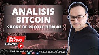 SHORT DE PROTECCION #2 + PROYECCIÓN DE BITCOIN Y CRIPTOS | V402