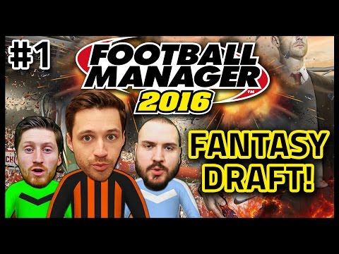 FANTASY DRAFT WITH TRUE GEORDIE & SEB #1 - FOOTBALL MANAGER 2016