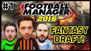 FANTASY DRAFT WITH TRUE GEORDIE & SEB #1 - FOOTBALL MANAGER 2016
