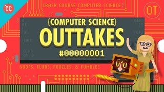 Crash Course Computer Science Outtakes