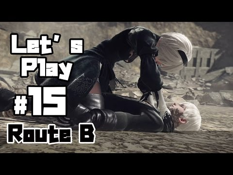 Let's Play NieR: Automata -  Route B (FINAL) | Gameplay PART 15