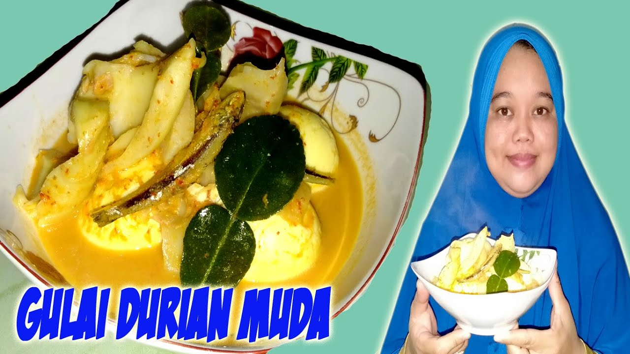 Olahan Durian Muda Resep Sambal Durian Muda Olahan Durian Mengkal Enak Resep Gulai Durian Muda Youtube