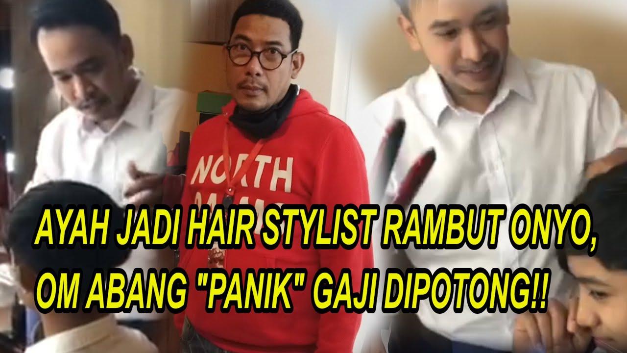 "The Onsu Family - Ayah jadi Hair Stylist rambut Onyo, Om Abang ""PANIK"" gaji dipotong!!"