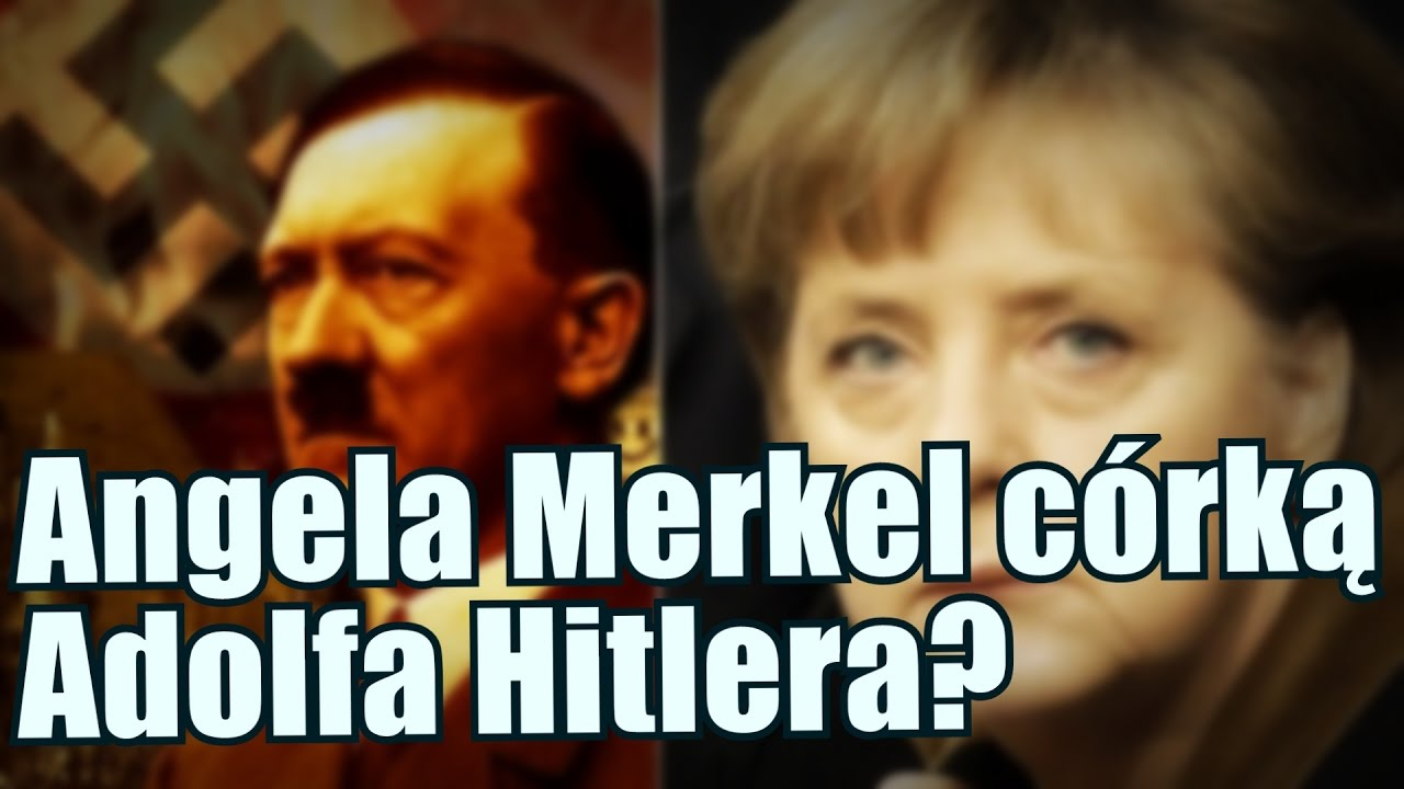 Kanclerz Angela Merkel córką kanclerza Adolfa Hitlera? [Reupload]