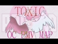 TOXIC - COMPLETE OC PMV MAP