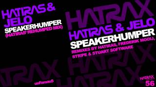 Hatiras & Jelo - Speakerhumper (Hatrias