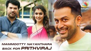Mammootty and Nayanthara reunite for Prithviraj | Hot Malayalam Cinema News
