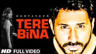 Exclusive: Tere Bina Full Video Song By Suryaveer | Latest Hindi Song