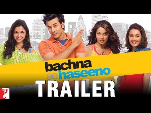 Bachna Ae Haseeno   Official Trailer   Ranbir   Deepika   Bipasha   Minissha