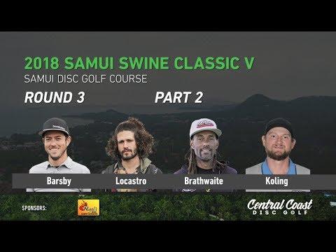 2018 Samui Swine Classic V - Round 3 Part 2 - Barsby, Locastro, Brathwaite, Koling