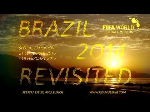 Brazil 2014 Revisited - FIFA World Football Museum