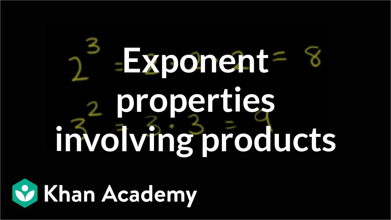 medium resolution of Exponent properties with products (video)   Khan Academy
